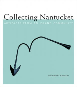 Collecting Nantucket: Artifacts from an Island Community