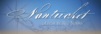 Nantucket a Film by Ric Burns